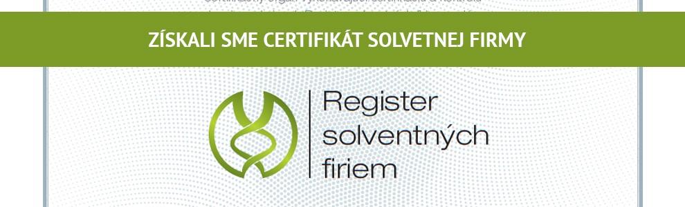Získali sme certifikát solventnej firmy
